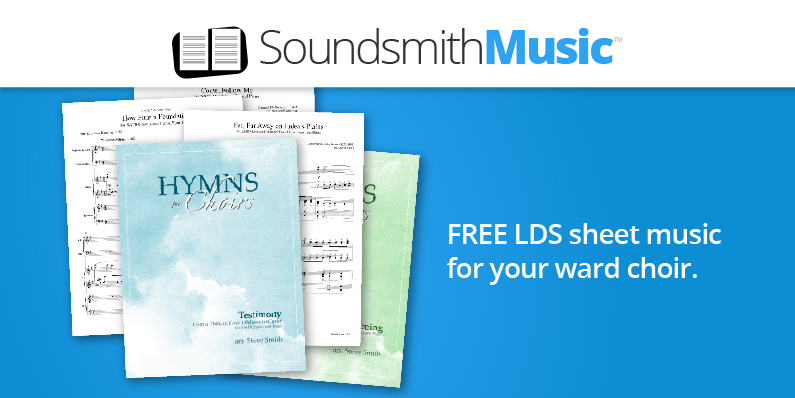 LDS Ward Choirs Get Free LDS Sheet Music from SoundsmithMusic.com